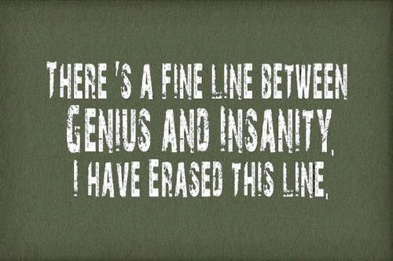 Genius Vs Insanity