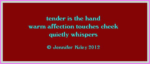 la touche tendre sur la joue   par j. kiley  © Jennifer Kiley 2012