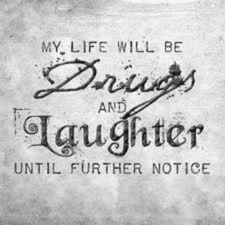 drugs and laughter