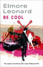Elmore Leonard: Be Cool [sequel to 'Get Shorty']  769x1181