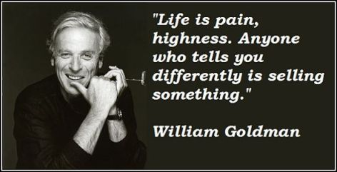 William-Goldman-Quote life is pain