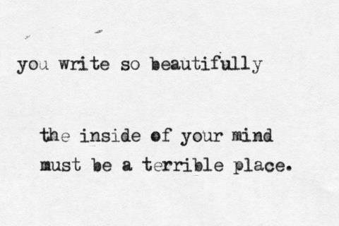 write beautifully inside mind must be terrible place poster