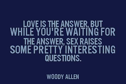 Woody allen sex is the answer