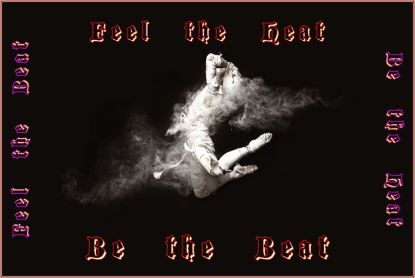 feel the heat be the beat