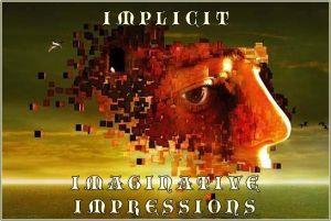 implicit imaginative impressions