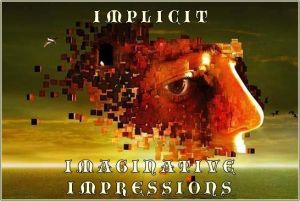 implicit imaginative impressions