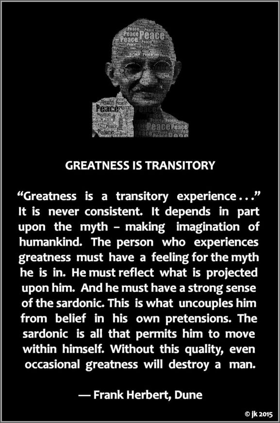greatness is transitory by frank herbert with gandhi (c) jk 2015