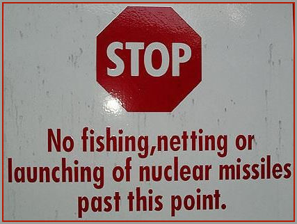 STOP no fishing or lauching of nuclear missiles past this point