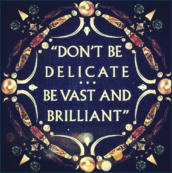 dont-be-delicate-be-vast-brilliant-poster