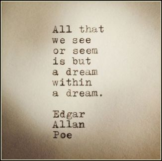 edgar-allen-poe-all-that-we-see-or-seem-is-a-dream-within-a-dream