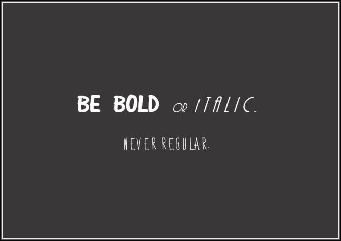 Be Bold . . . by unknown | © j.kiley
