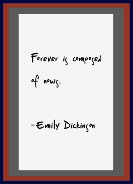 for-ever-is-composed-of-nows-emily-dickinson